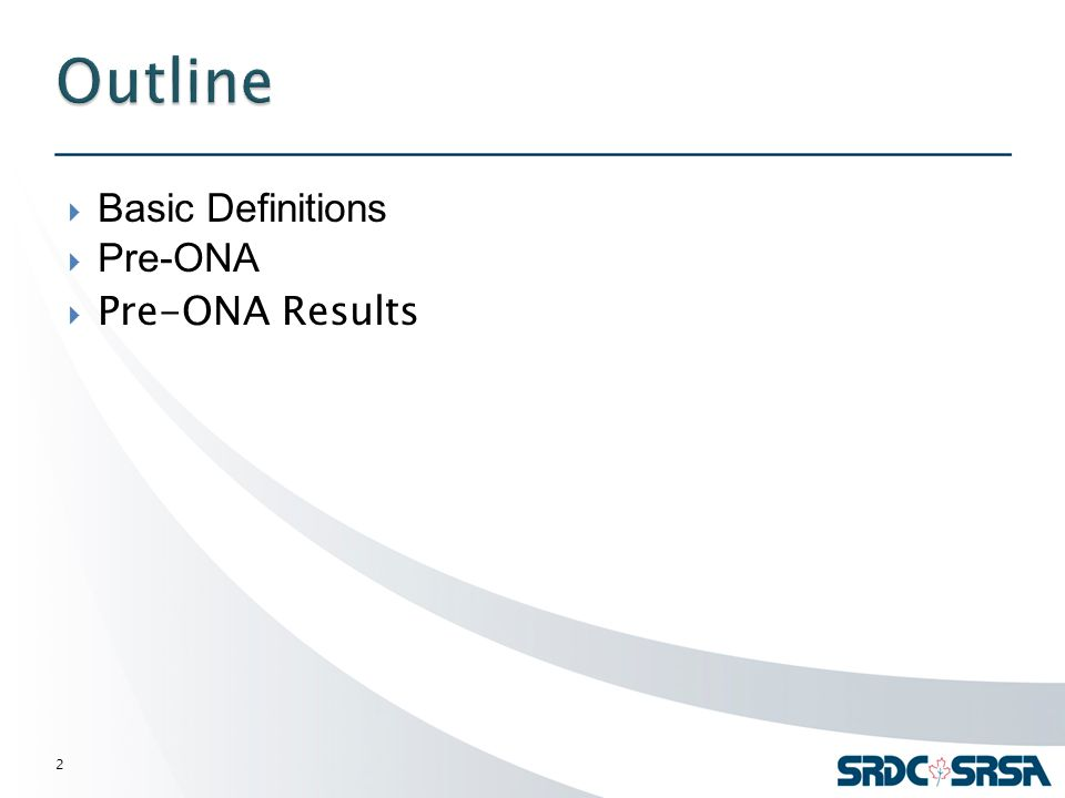  Basic Definitions  Pre-ONA  Pre-ONA Results 2