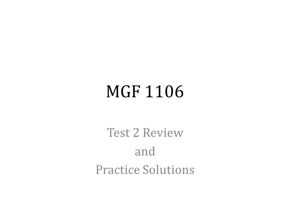 MGF 1106 Test 2 Review and Practice Solutions