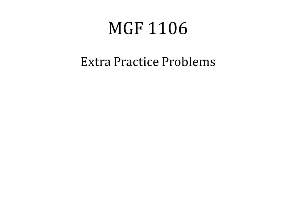 MGF 1106 Extra Practice Problems