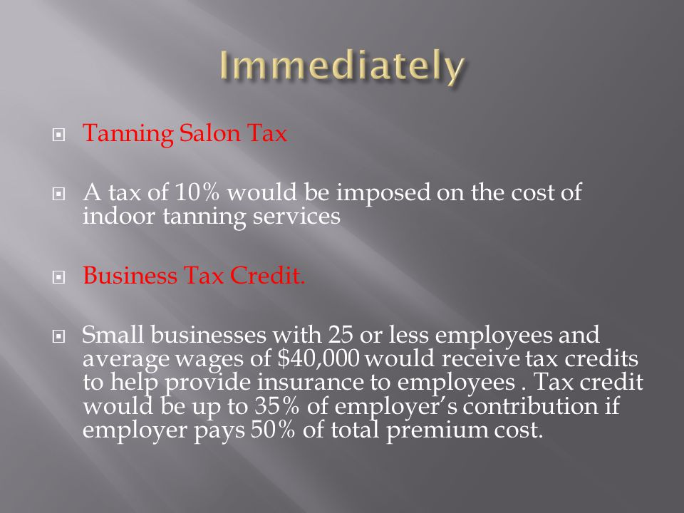  Tanning Salon Tax  A tax of 10% would be imposed on the cost of indoor tanning services  Business Tax Credit.