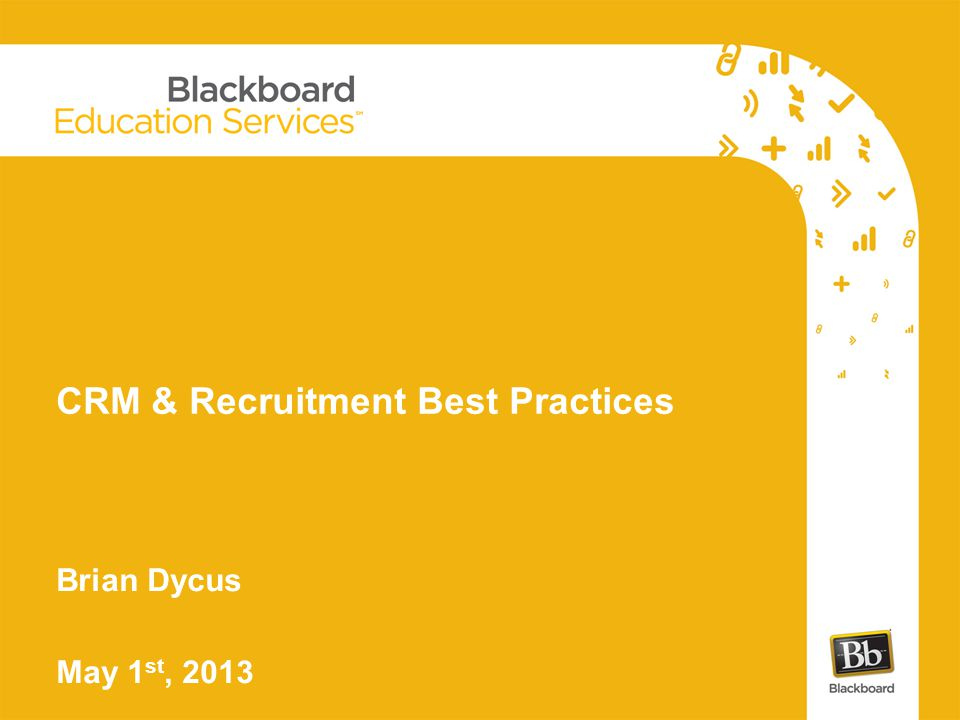 CRM & Recruitment Best Practices Brian Dycus May 1 st, 2013
