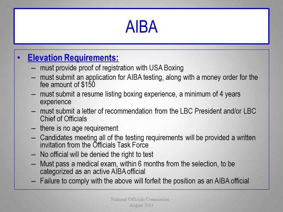 AIBA Elevation Requirements: – must provide proof of registration with USA Boxing – must submit an application for AIBA testing, along with a money or