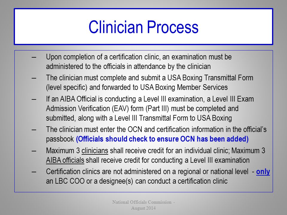 Clinician Process – Upon completion of a certification clinic, an examination must be administered to the officials in attendance by the clinician – T