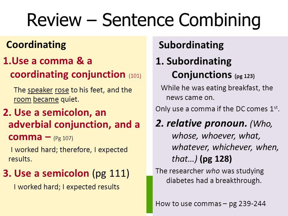 Agenda: Review: Combining Sentences.