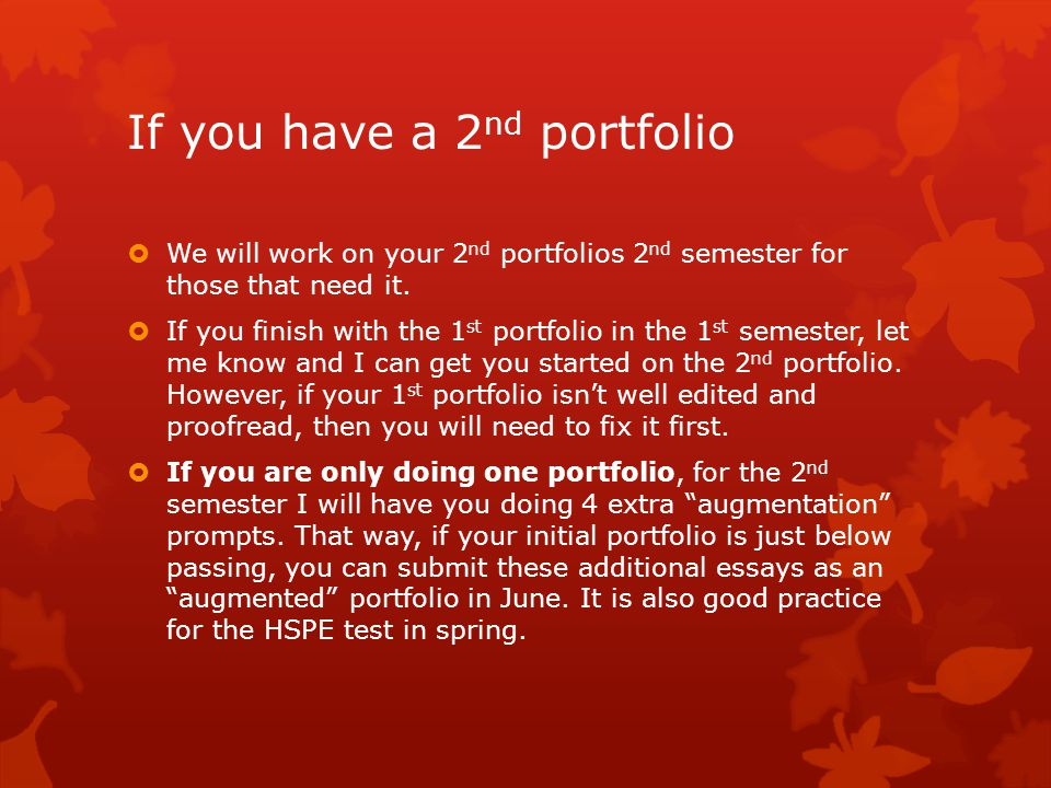 If you have a 2 nd portfolio  We will work on your 2 nd portfolios 2 nd semester for those that need it.  If you finish with the 1 st portfolio in t