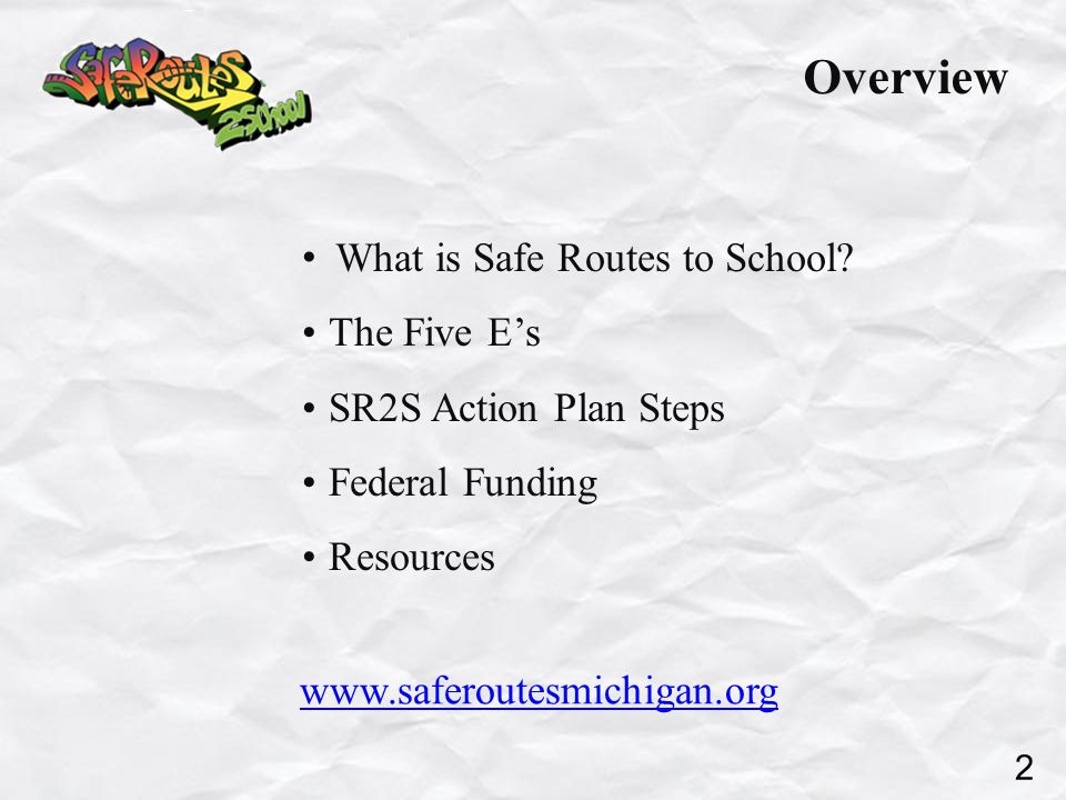 Overview What is Safe Routes to School.