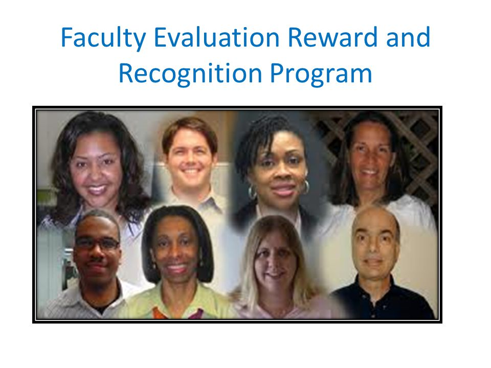 Eligibility for Rewards and Recognition Received a Meets Expectations Evaluation Substantially Exceeds Expectations in One or More Domains Documented Narrative of 500 Words that Describes Achievements First Year Faculty are Ineligible Campus Liaisons: Marleen McCabe (AL); Charlotte Calobrisi (AN); Dwayne Treadway (LO); Molly Lynch (MA); Ruth Stanton (MED); Charles Errico (WO)