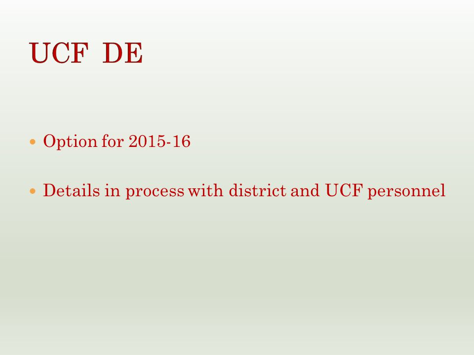 Option for 2015-16 Details in process with district and UCF personnel