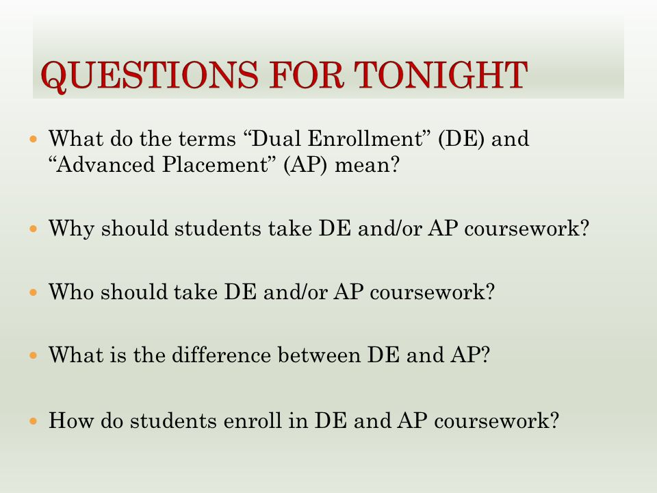 What do the terms Dual Enrollment (DE) and Advanced Placement (AP) mean.