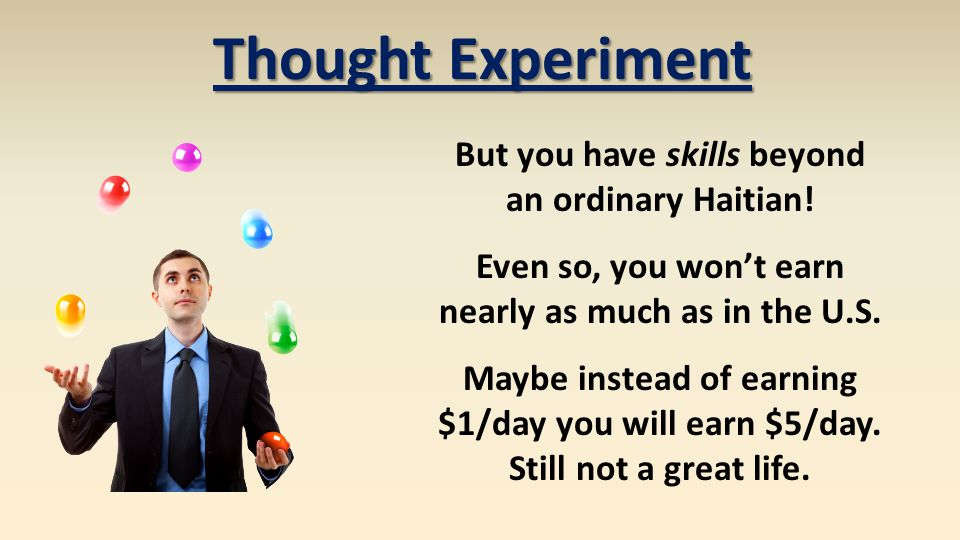 Thought Experiment But you have skills beyond an ordinary Haitian.
