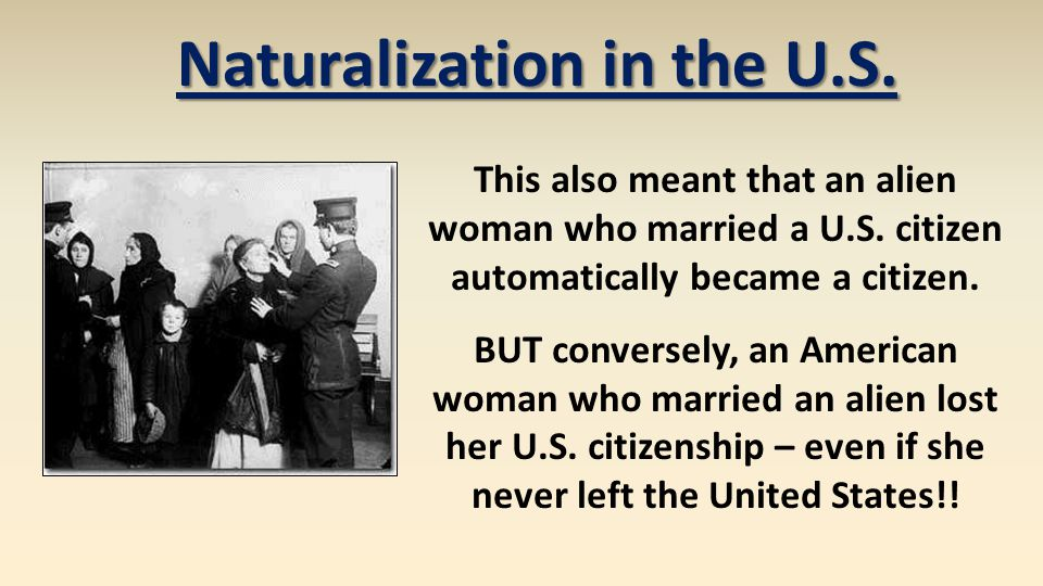 This also meant that an alien woman who married a U.S.