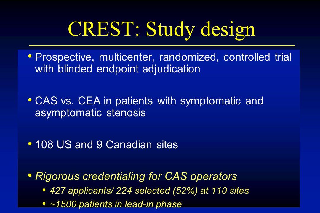 CREST: Study design Prospective, multicenter, randomized, controlled trial with blinded endpoint adjudication CAS vs.
