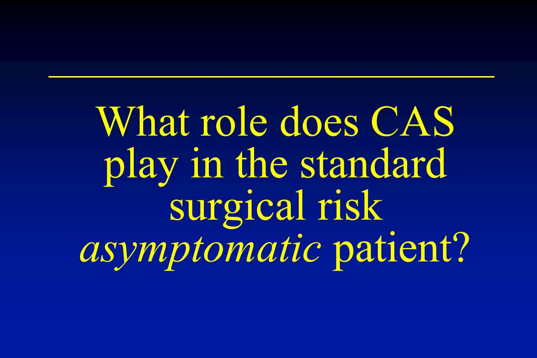 What role does CAS play in the standard surgical risk asymptomatic patient?