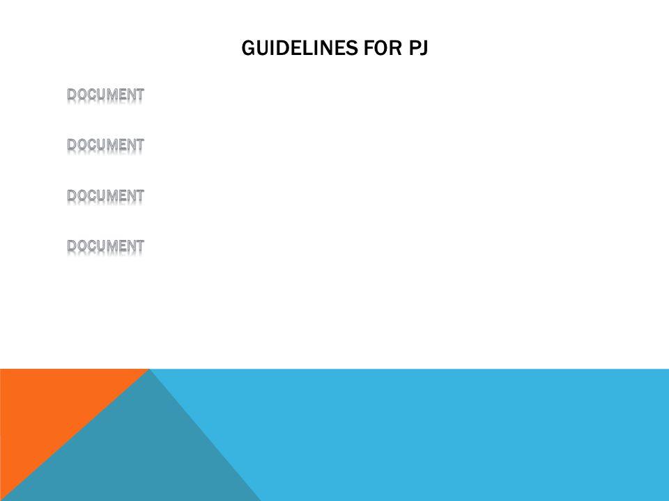 GUIDELINES FOR PJ