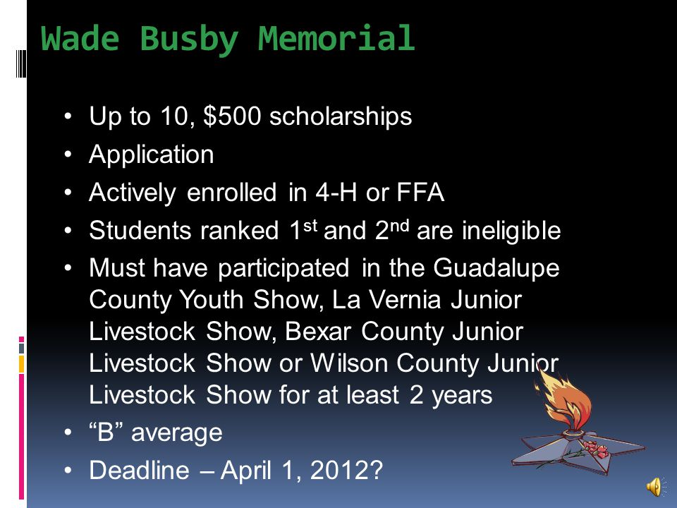 Bartoskewitz Farm Foundation Scholarship 1, $1,000 scholarship Application Selection based on participation in 4-H activities, academics and community service Deadline - April 1, 2012