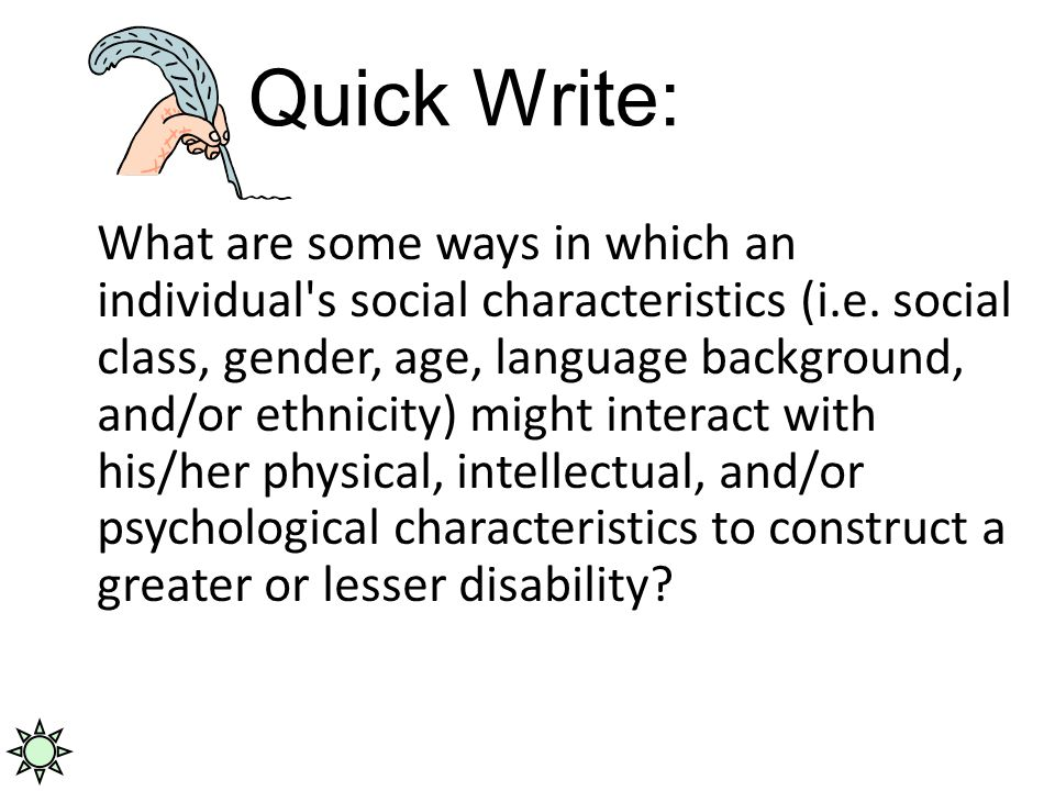 Quick Write: What are some ways in which an individual s social characteristics (i.e.