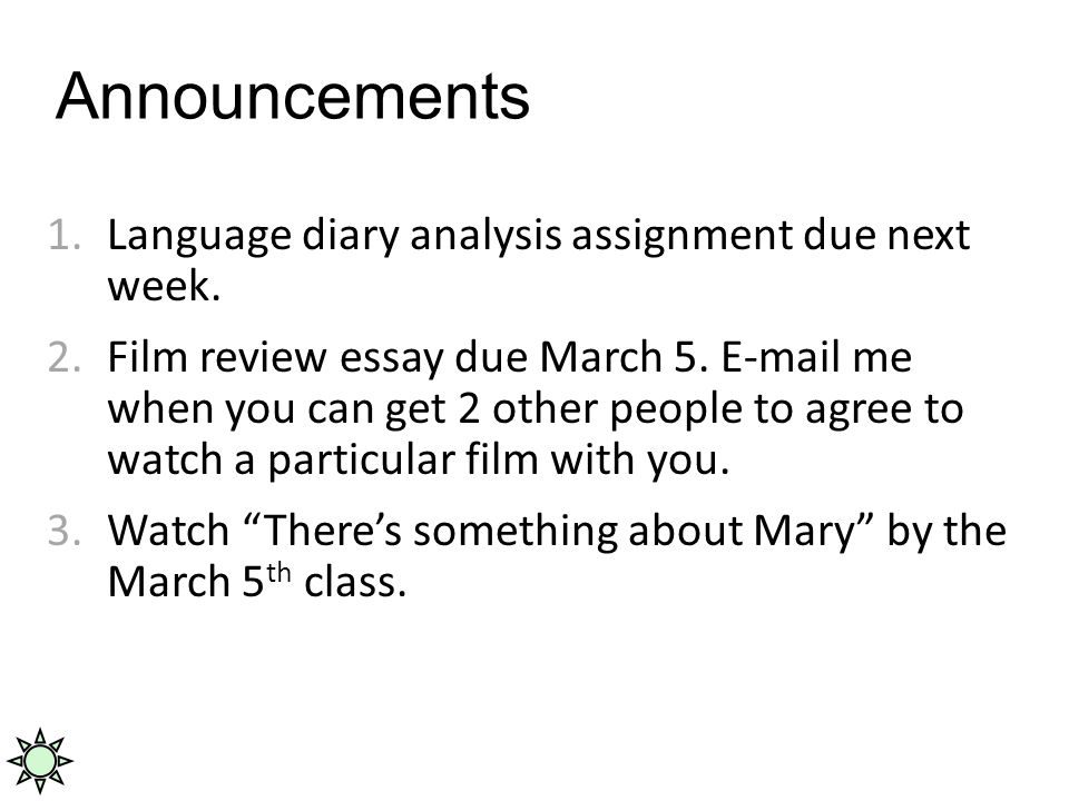 Announcements 1.Language diary analysis assignment due next week.