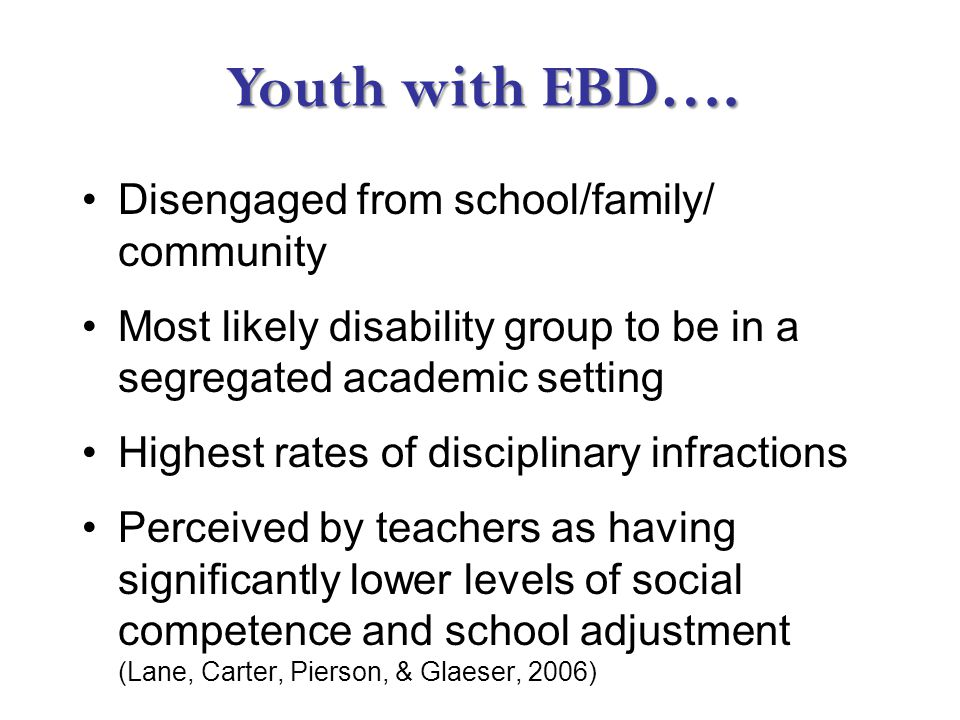 Youth with EBD…. Youth with EBD….