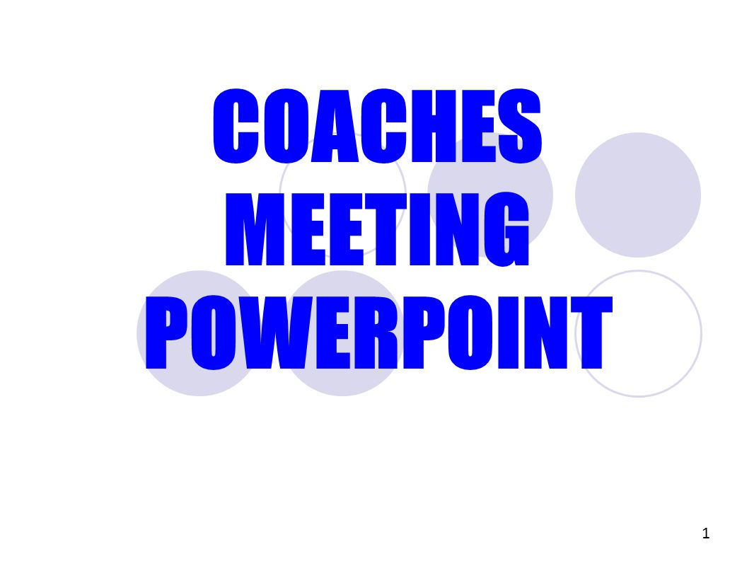 COACHES MEETING POWERPOINT 1