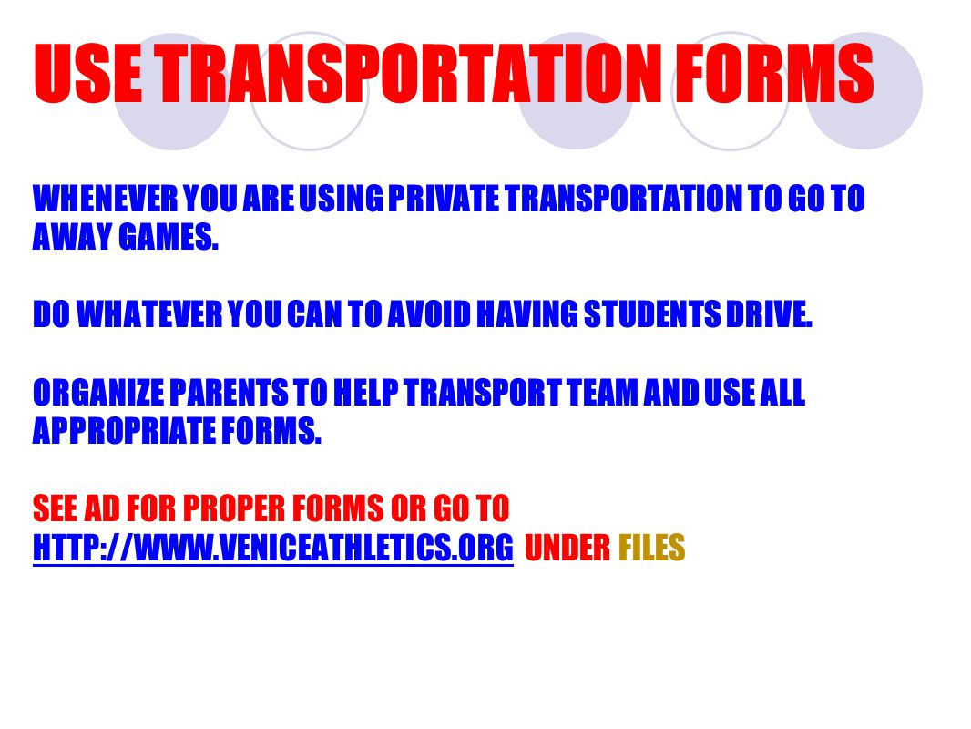 USE TRANSPORTATION FORMS WHENEVER YOU ARE USING PRIVATE TRANSPORTATION TO GO TO AWAY GAMES.