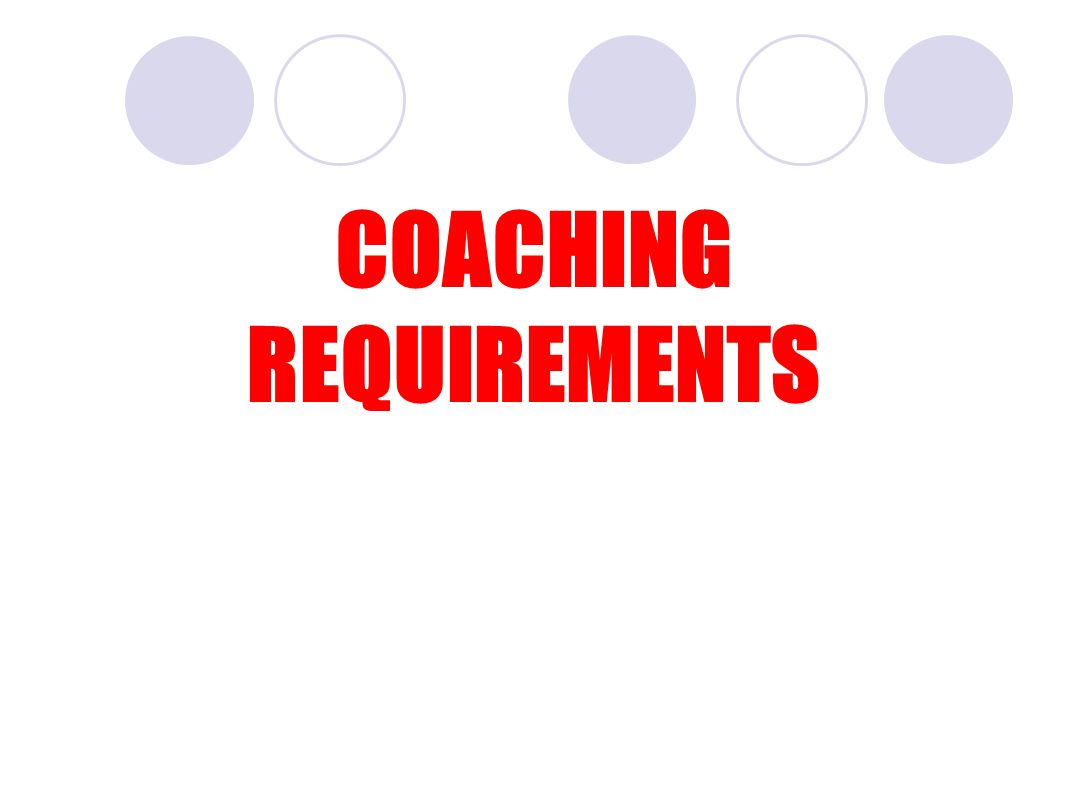 COACHING REQUIREMENTS