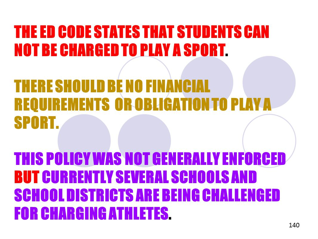 THE ED CODE STATES THAT STUDENTS CAN NOT BE CHARGED TO PLAY A SPORT.