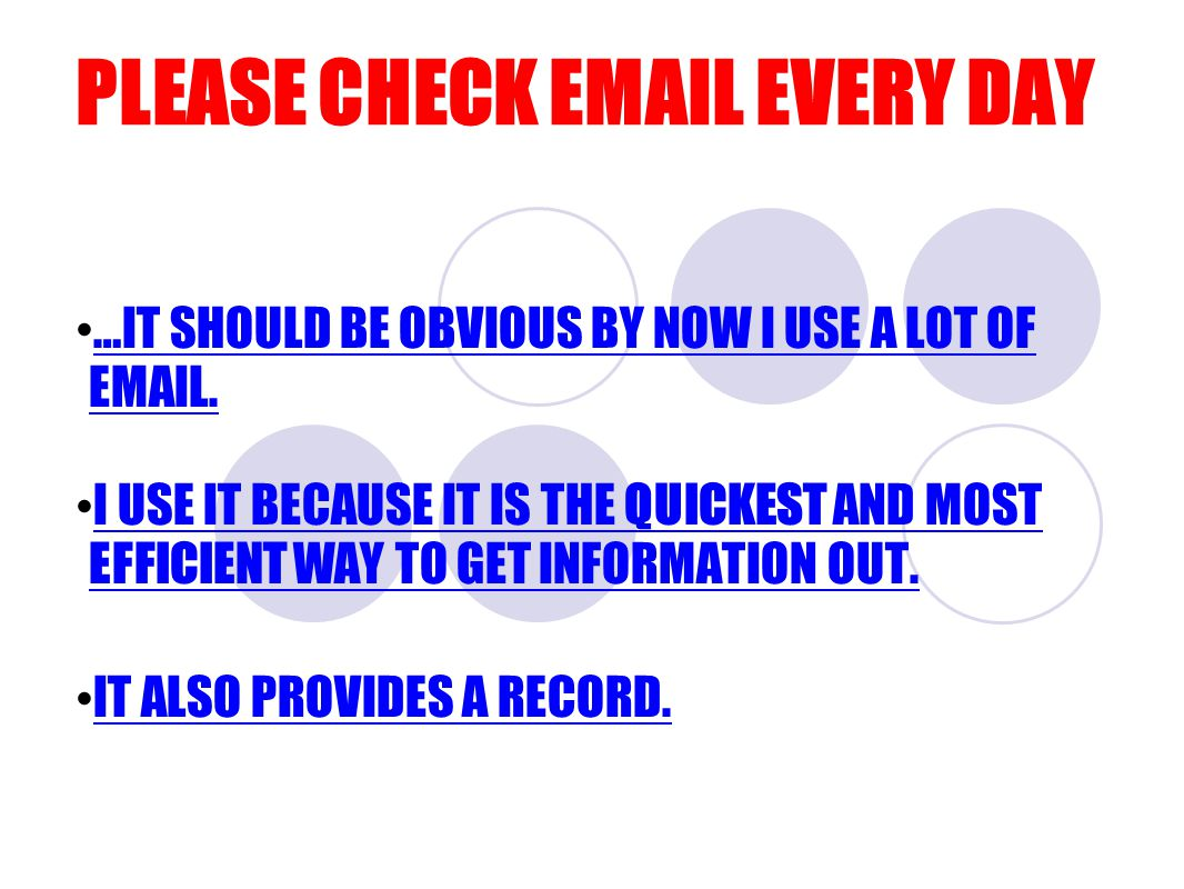 PLEASE CHECK EMAIL EVERY DAY …IT SHOULD BE OBVIOUS BY NOW I USE A LOT OF EMAIL.