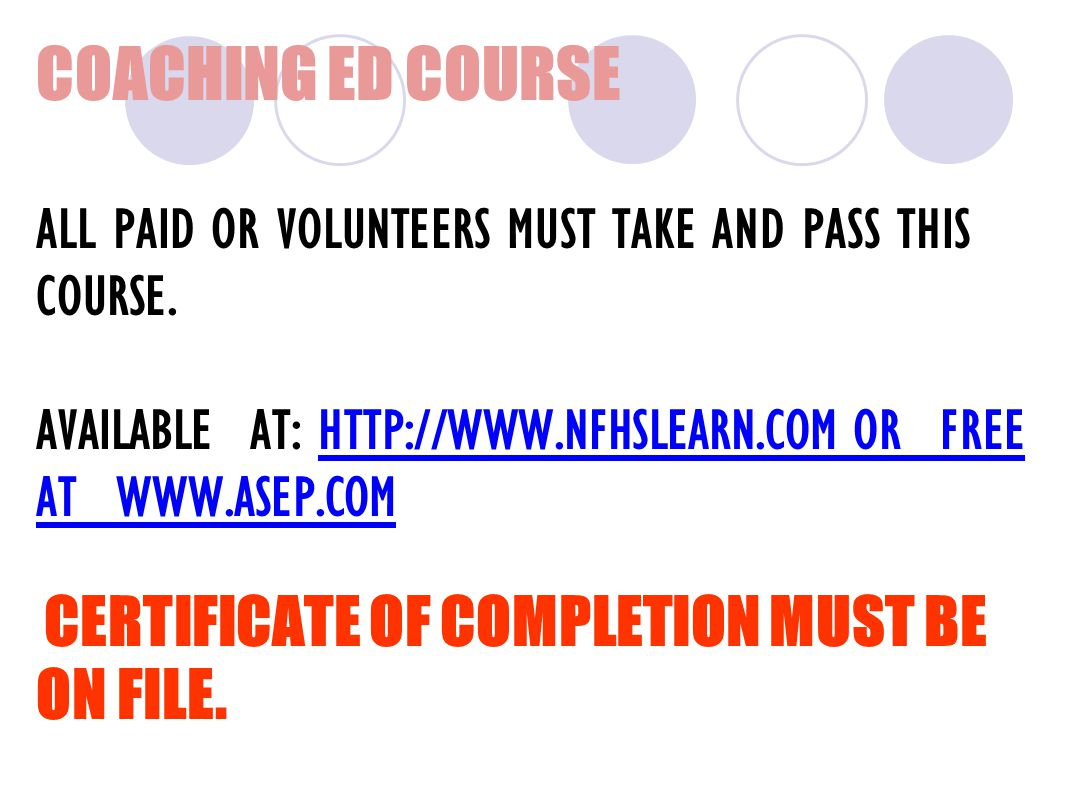 COACHING ED COURSE ALL PAID OR VOLUNTEERS MUST TAKE AND PASS THIS COURSE.
