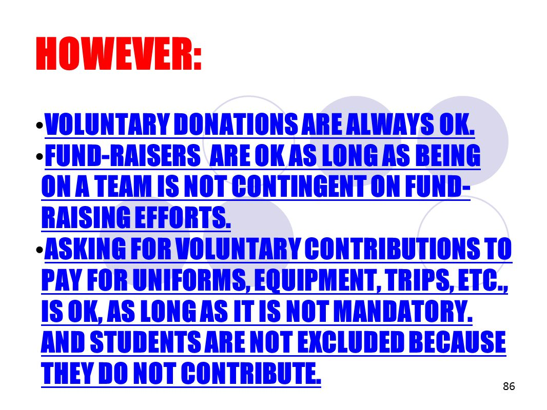 HOWEVER: VOLUNTARY DONATIONS ARE ALWAYS OK.