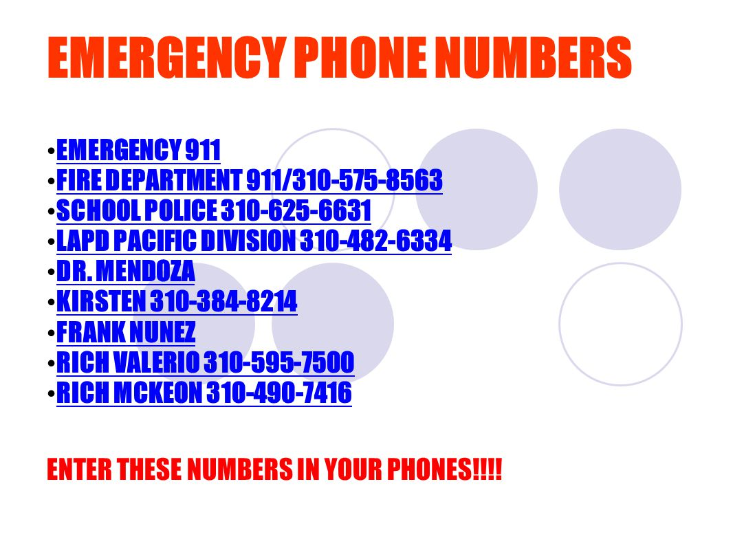 EMERGENCY PHONE NUMBERS EMERGENCY 911 FIRE DEPARTMENT 911/310-575-8563 SCHOOL POLICE 310-625-6631 LAPD PACIFIC DIVISION 310-482-6334 DR.