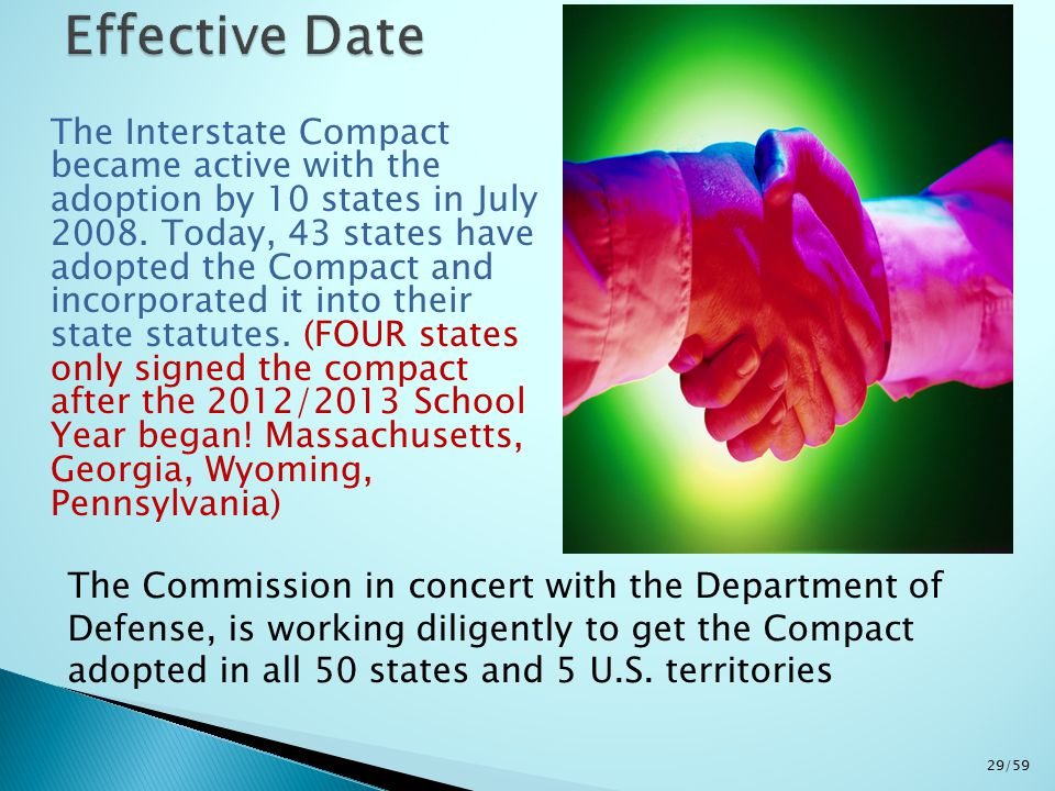 The Interstate Compact became active with the adoption by 10 states in July 2008.