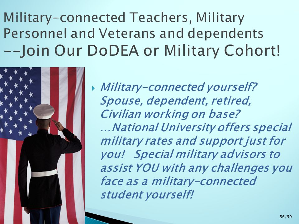  Military-connected yourself? Spouse, dependent, retired, Civilian working on base? …National University offers special military rates and support ju