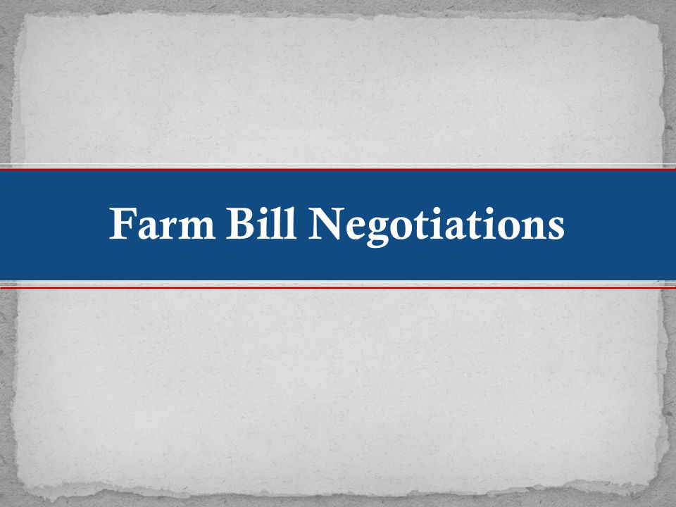 Farm Bill Negotiations