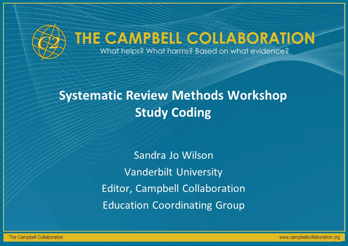 The Campbell Collaborationwww.campbellcollaboration.org What to do about method quality.