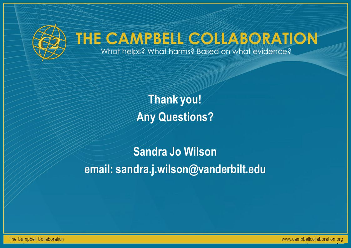 The Campbell Collaborationwww.campbellcollaboration.org Thank you.