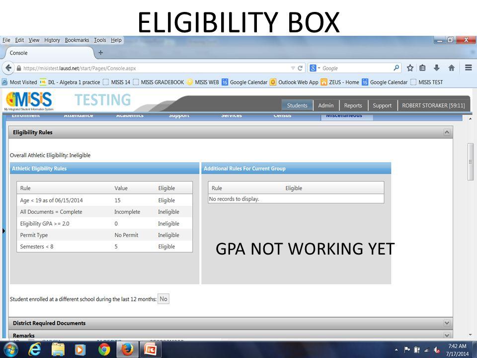 ELIGIBILITY BOX GPA NOT WORKING YET