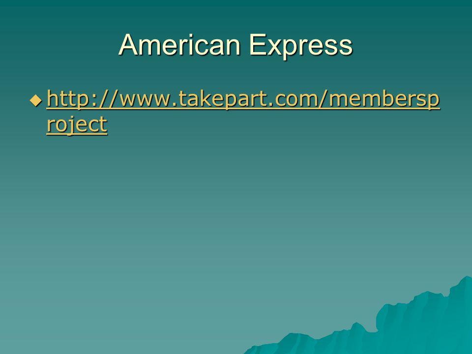 American Express  http://www.takepart.com/membersp roject http://www.takepart.com/membersp roject http://www.takepart.com/membersp roject