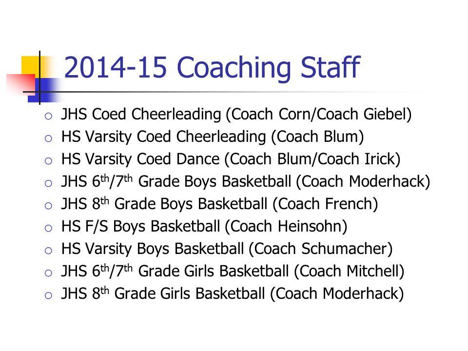 2014-15 Coaching Staff o JHS Coed Cheerleading (Coach Corn/Coach Giebel) o HS Varsity Coed Cheerleading (Coach Blum) o HS Varsity Coed Dance (Coach Bl