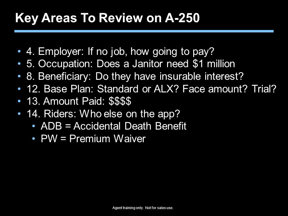 Agent training only.Not for sales use. Key Areas To Review on A-250 4.