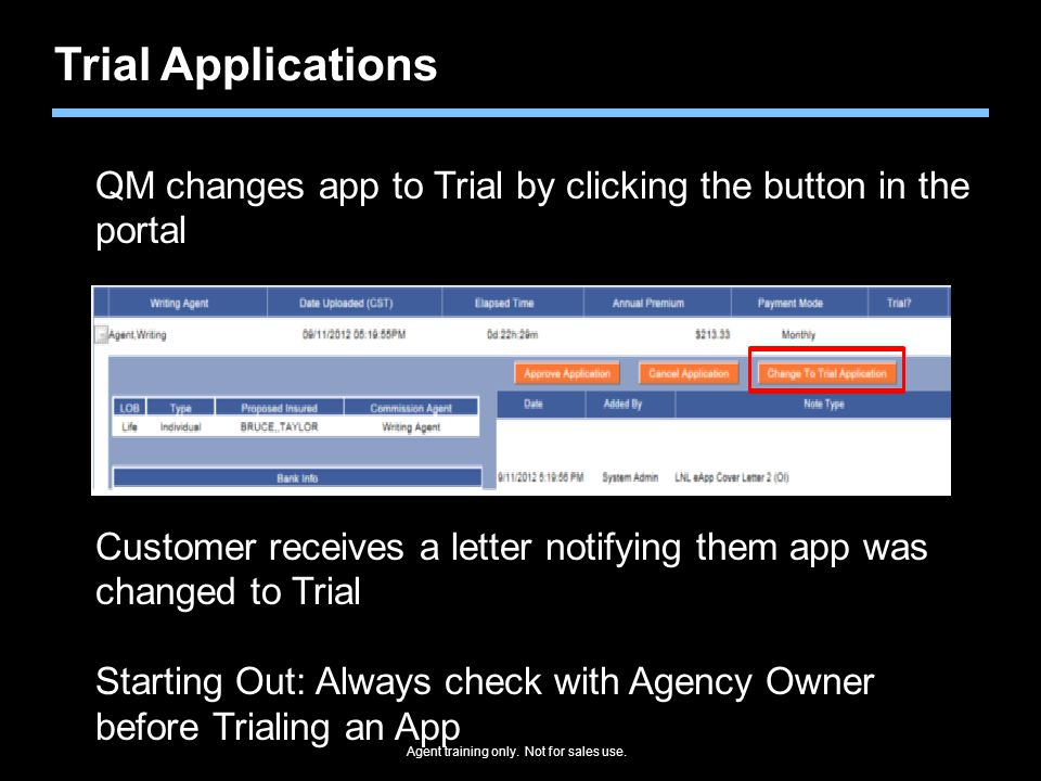 Agent training only. Not for sales use. Trial Applications QM changes app to Trial by clicking the button in the portal Customer receives a letter not