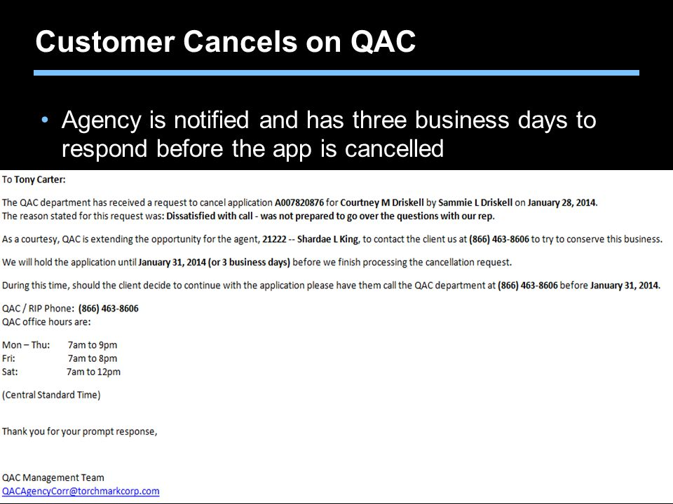 Agent training only. Not for sales use. Customer Cancels on QAC Agency is notified and has three business days to respond before the app is cancelled