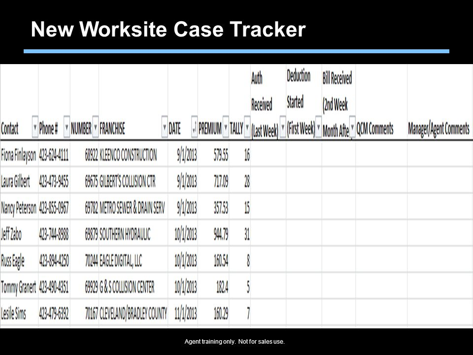 Agent training only. Not for sales use. New Worksite Case Tracker