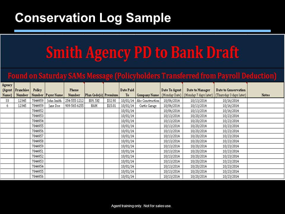 Agent training only. Not for sales use. Conservation Log Sample