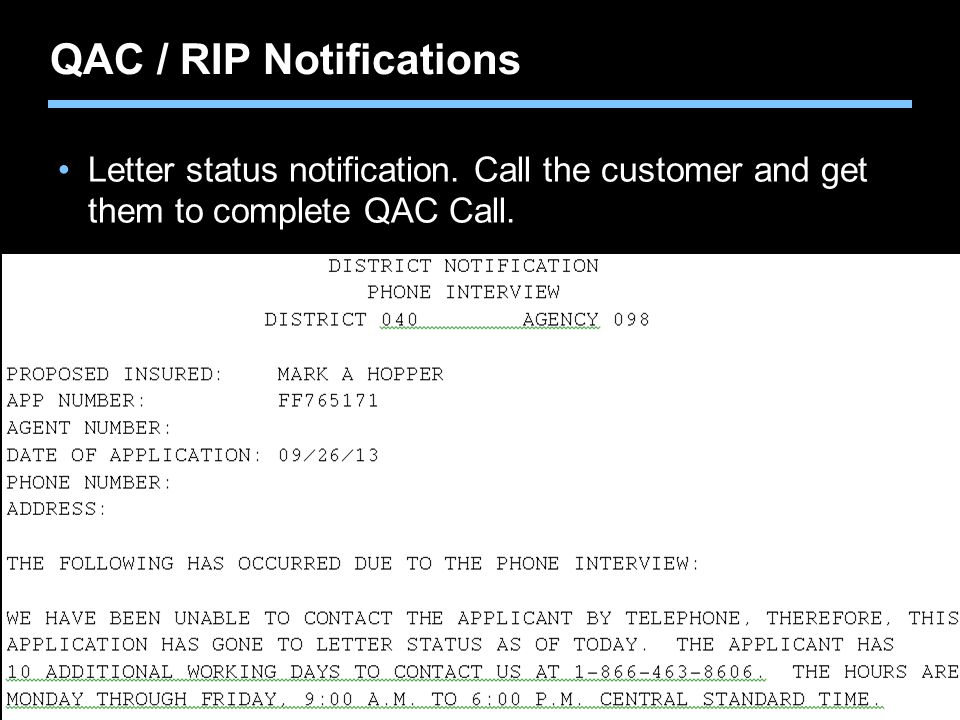Agent training only. Not for sales use. QAC / RIP Notifications Letter status notification. Call the customer and get them to complete QAC Call.