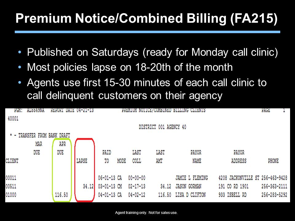 Agent training only. Not for sales use. Premium Notice/Combined Billing (FA215) Published on Saturdays (ready for Monday call clinic) Most policies la