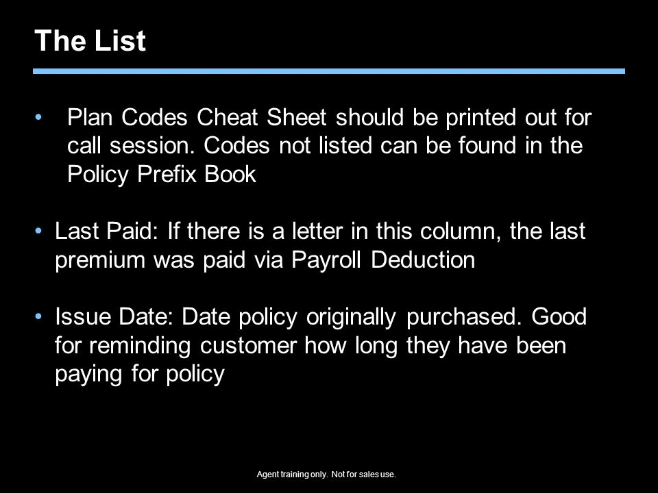 Agent training only. Not for sales use. The List Plan Codes Cheat Sheet should be printed out for call session. Codes not listed can be found in the P