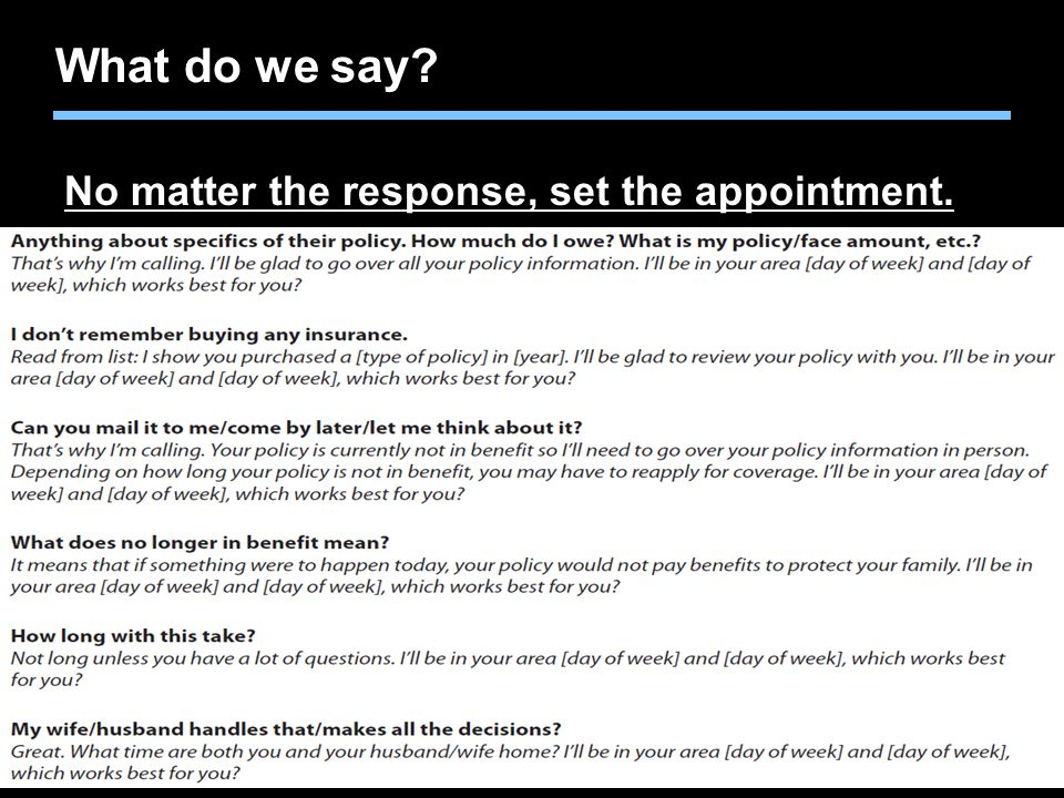 Agent training only. Not for sales use. What do we say? No matter the response, set the appointment.