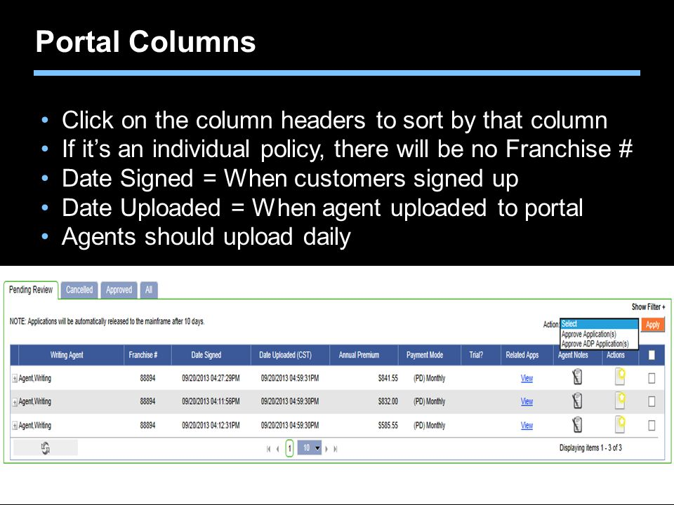 Agent training only. Not for sales use. Portal Columns Click on the column headers to sort by that column If it's an individual policy, there will be