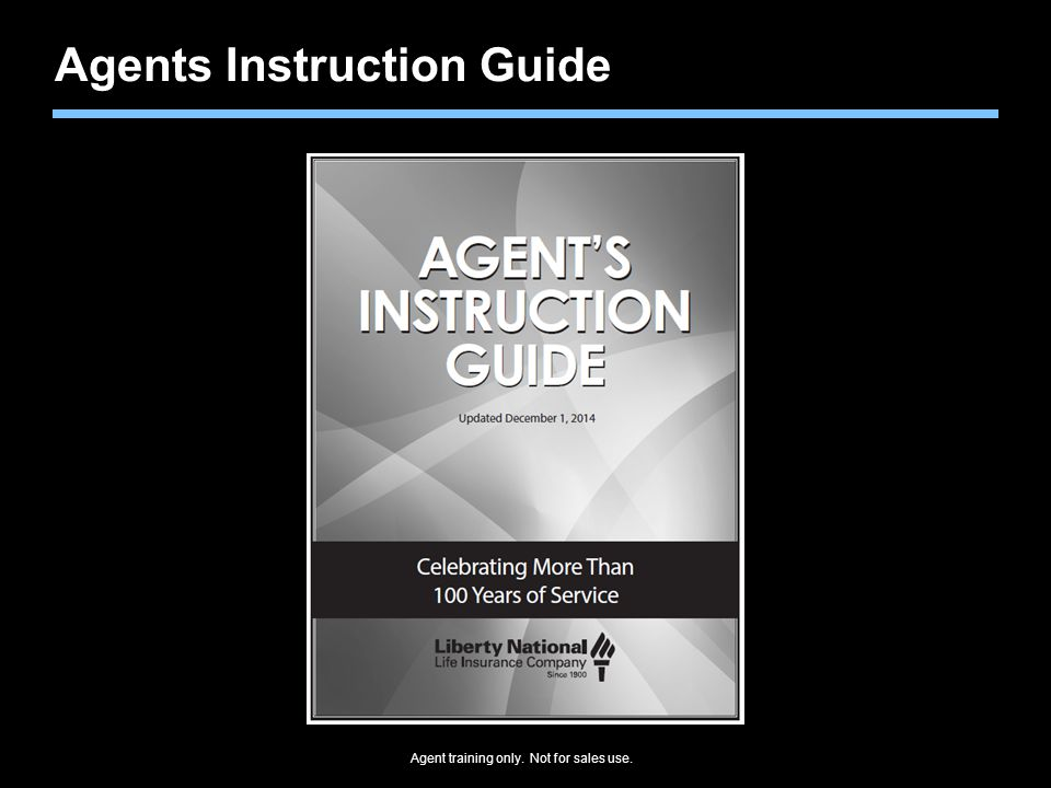 Agent training only. Not for sales use. Agents Instruction Guide