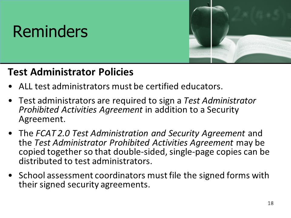 18 Reminders Test Administrator Policies ALL test administrators must be certified educators.